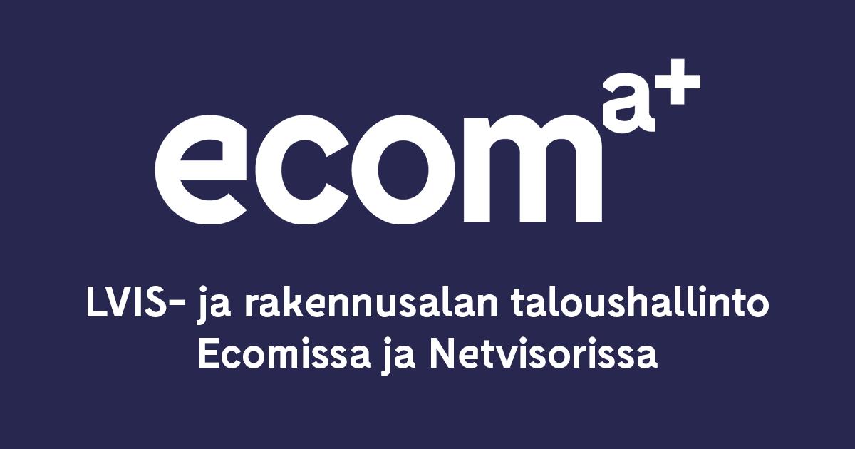 LVIS- ja rakennusalan taloushallinto Ecomissa ja Netvisorissa - Webinaari Ecom