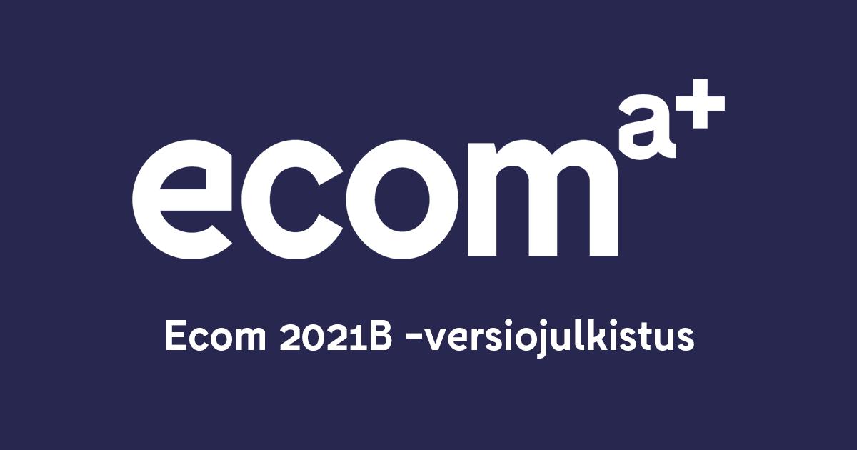 Ecom 2021B -versiojulkistus - Webinaari Ecom