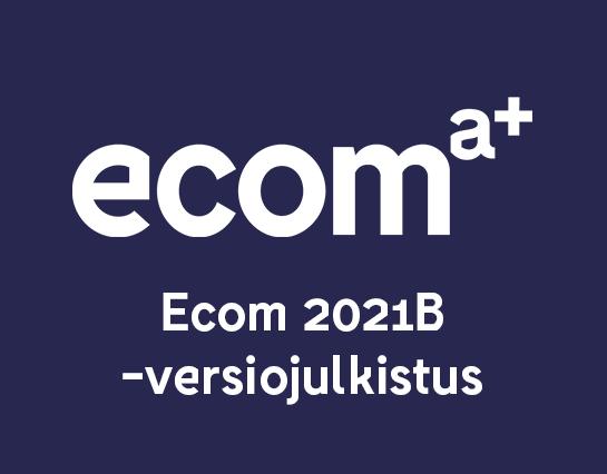 Ecom webinaari - Ecom 2021B -versiojulkistus