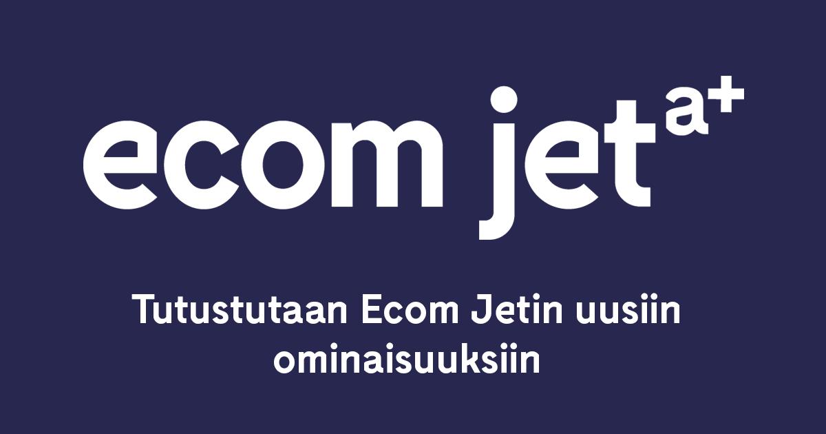 Tutustutaan Ecom Jetin uusiin ominaisuuksiin - Webinaari Ecom